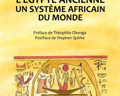 L'égypte ancienne un système africain du monde