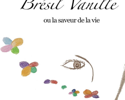 Brésil Vanille ou la saveur de la vie – Catherine Lepelletier