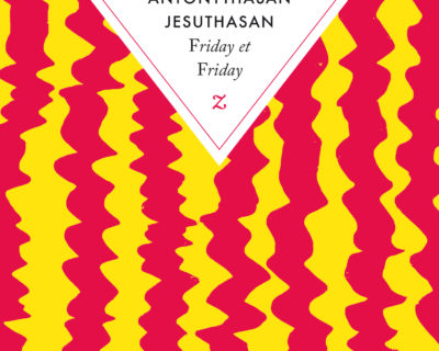 Friday et Friday- Antonythasan Jesuthassan