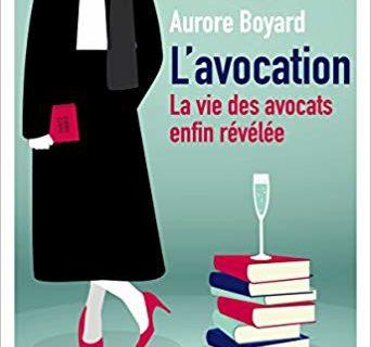 L'avocation. La vie des avocats enfin révélée- Aurore Boyard