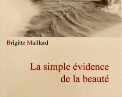 La simple évidence de la beauté- Brigitte Maillard