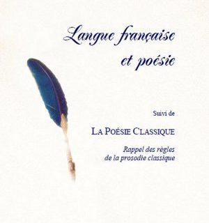 Langue française et poésie suivi de la Poésie Classique