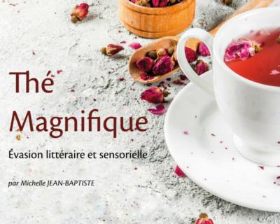 Thé Magnifique. ( Évasion littéraire et sensorielle)