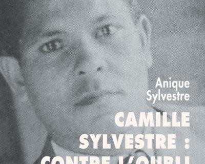 Camille SYLVESTRE : Contre l'oubli