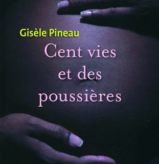 Cent vies et des poussières- Gisèle Pineau