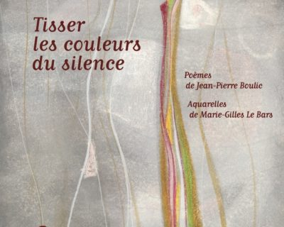 Tisser les couleurs du silence- Jean-Pierre Boulic, illustré par des aquarelles de Marie-Gilles Le Bars