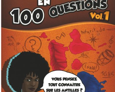 LA GUADELOUPE ET LA MARTINIQUE EN 100 QUESTIONS Vol.1 – Julien JEAN-ALEXIS