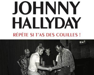 Johnny Hallyday ( répète si t'as des couilles!) -Serge Bilé