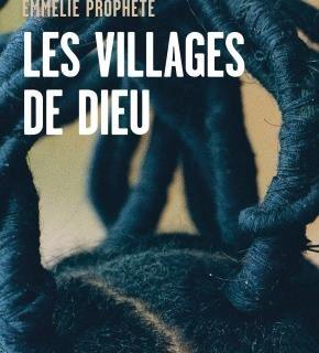 Les villages de Dieu – Emmelie Prophète